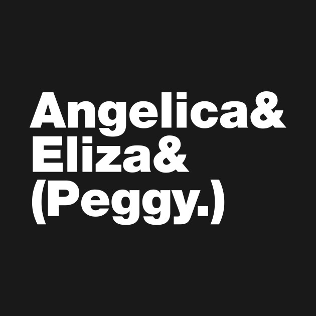 Angelica Eliza & Peggy Schuyler Sisters Roll Call