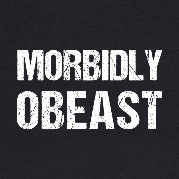 MORBIDLY OBEAST