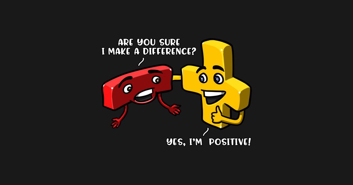 8b2a9758d Funny Math Student Mathematics I'm Positive Joke - Funny Math Joke ...