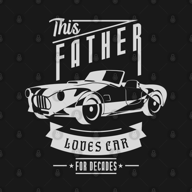 Father Loves Car for Father's day gift