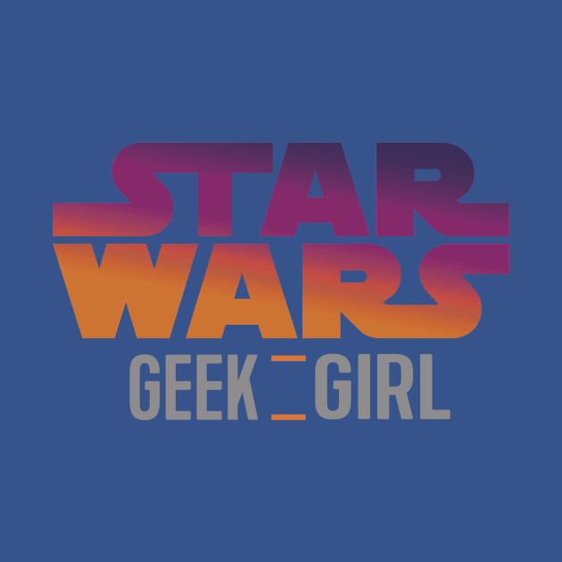 Star Wars Geek Girl Forces of Destiny Style