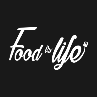Food Is life t-shirts