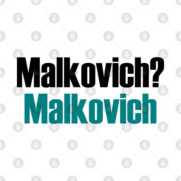 Malkovich?