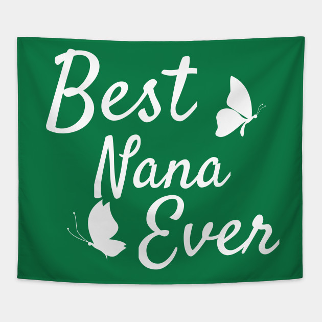 Cute Best Nana Ever Gift For Grandmother Grandma Tapestry