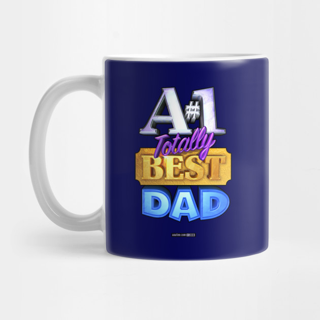A1 TOTALLY BEST DAD TShirt
