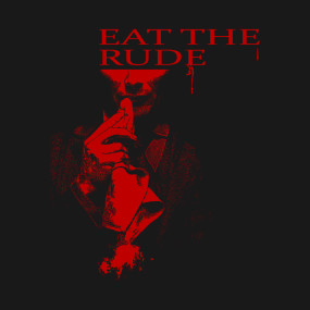 EAT THE RUDE