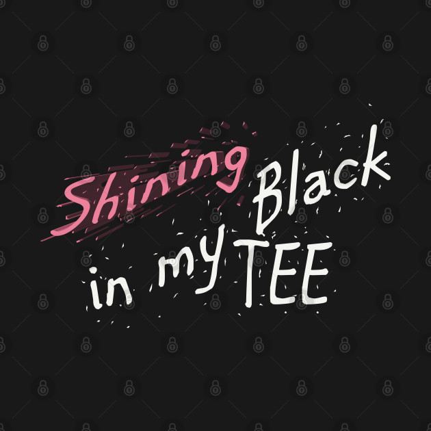 Shining in My White Tee Hip Hop Design T-Shirt