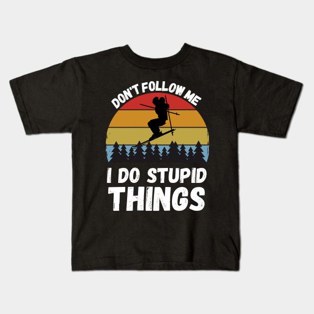 Official Dont Follow Me I Do Stupid Shit Snowmobile Shirt