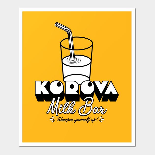 Korova Milk Bar - Clockwork Orange - Wall Art | TeePublic