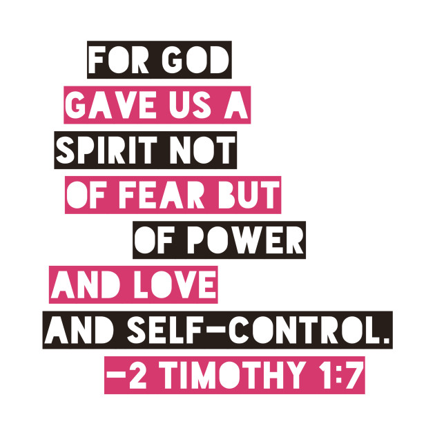 For God Gave Us A Spirit Not Of Fear 2 Timothy 17 Bible Verse