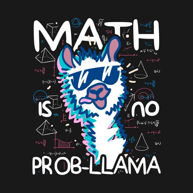 Math is no prob-llama Tee BACK TO SCHOOL T-Shirt