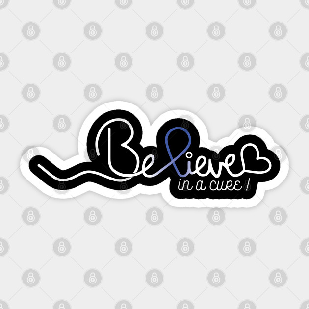 Believe Colon Cancer Gifts Colon Cancer Awareness Colon Cancer Awareness Month Sticker Teepublic