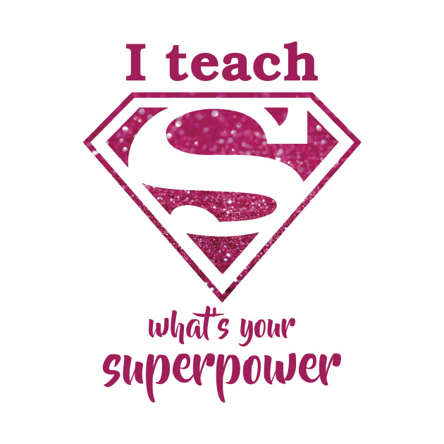 Super Teacher - Superteacher - T-Shirt | TeePublic