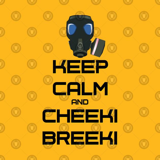 Keep calm and cheeki breeki 2