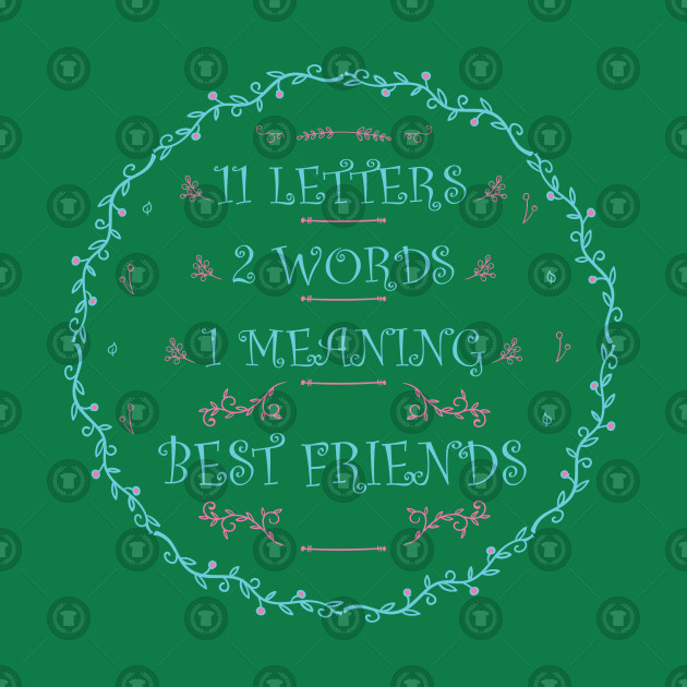 11 Letters 2 Words 1 Meaning Best Friends 11 Letters 2 Words 1