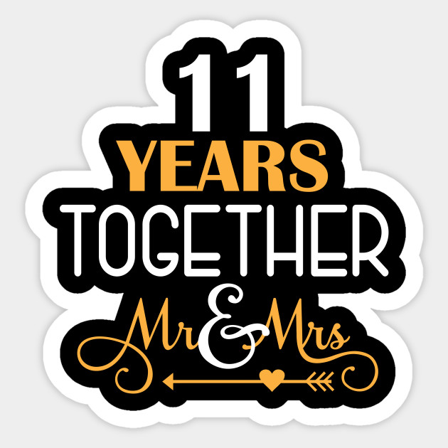 11 Years Together Shirt For 11th Wedding Anniversary 11th Wedding Anniversary Gifts Sticker Teepublic