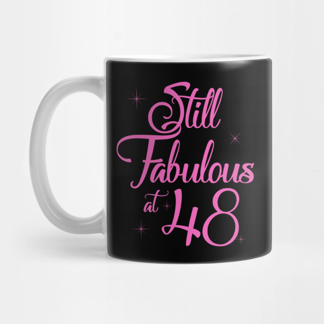 Vintage Still Sexy And Fabulous At 48 Year Old Funny 48th Birthday Gift