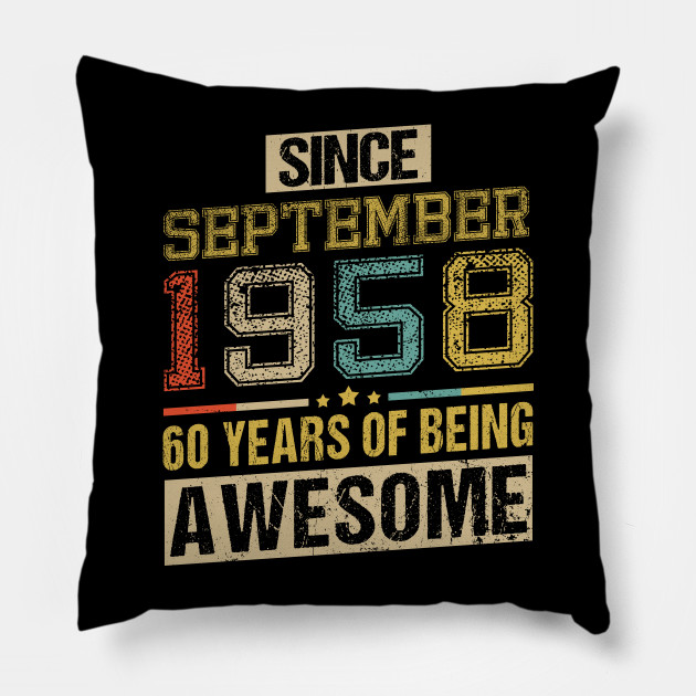 Awesome Since September 1958 60 Years Birthday Gift Pillow