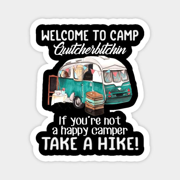 Welcome To Camp Quitcherbitchen
