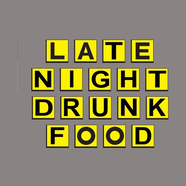 Late Night Drunk Food