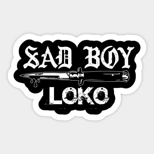 Sad Boy Loko Rapper Mexican Rap Sad Boy Loko Sticker Teepublic