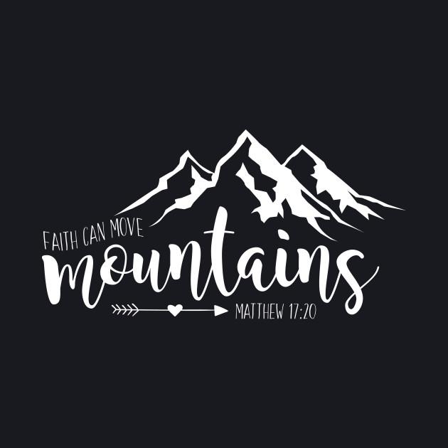 Faith can move mountains - Matthew 17:20