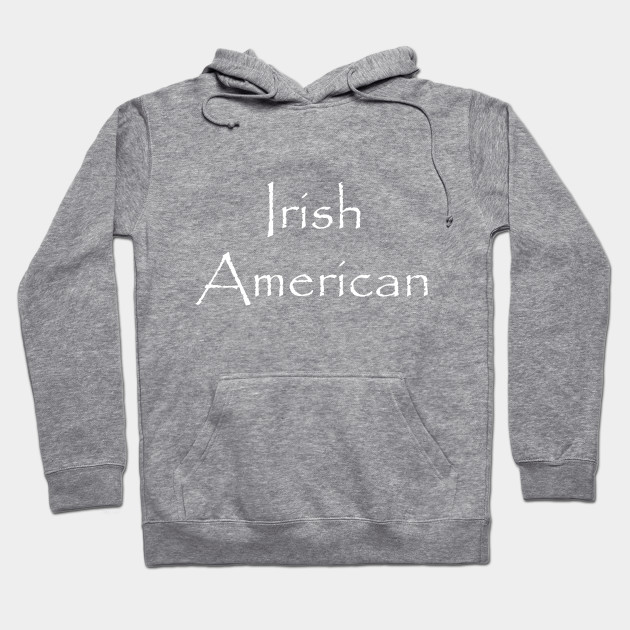 Irish American - Perfect for St Patricks Day!