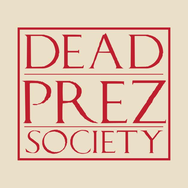 Dead Prez Society