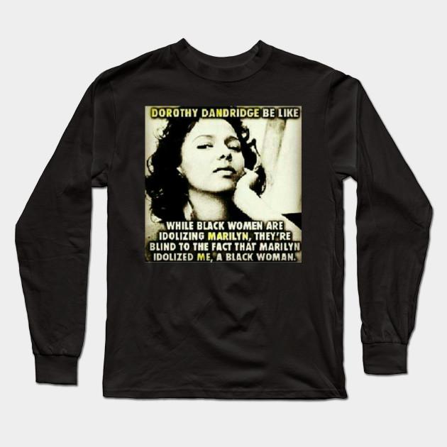 Dorothy Dandridge Strong Woman Long Sleeve T Shirt Teepublic