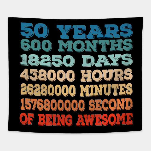 50 Years Old 50th Birthday Vintage Retro T Shirt 600 Months Funny Tshirt With Sayings Tapestry