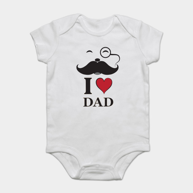 5abf04d89ed8 I Love My Dad T-Shirt Father Tees - I Love Dad - Onesie