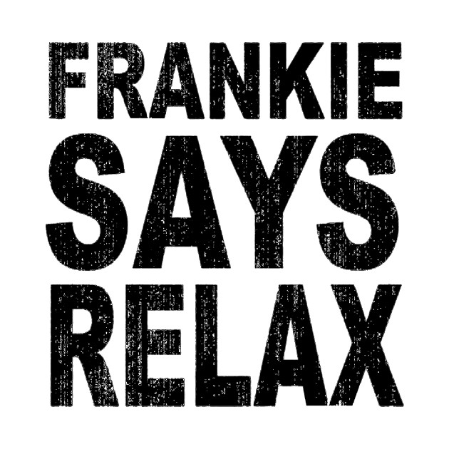 Image result for relax frankie