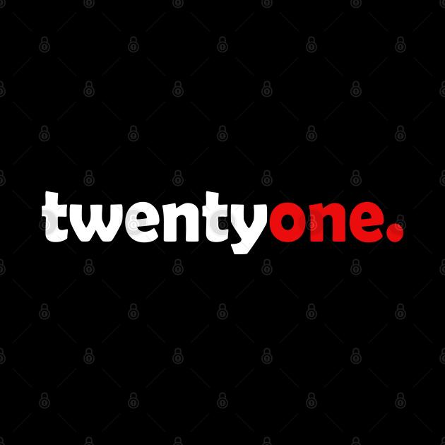 Twenty One | 21st Birthday
