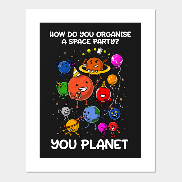 How Do You Organize A Space Party You Planet Astronomy Space