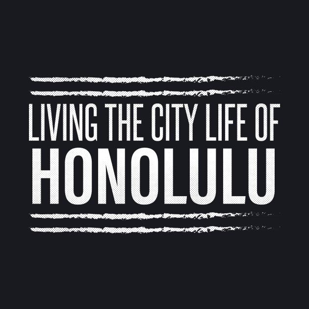Honolulu, Hawaii - HI Living the City Life