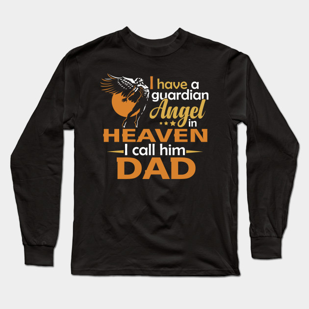 0703dc01 have a Guardian Angel in heaven, I call him dad, Angel shirt, Father ...