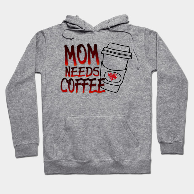 MOM NEEDS COFFEE
