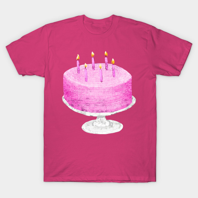 Pink Birthday Cake Birthday Cake T Shirt Teepublic