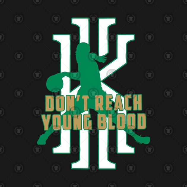 d097cbe09 Dont reach young blood - Kyrie Irving - Kids T-Shirt | TeePublic