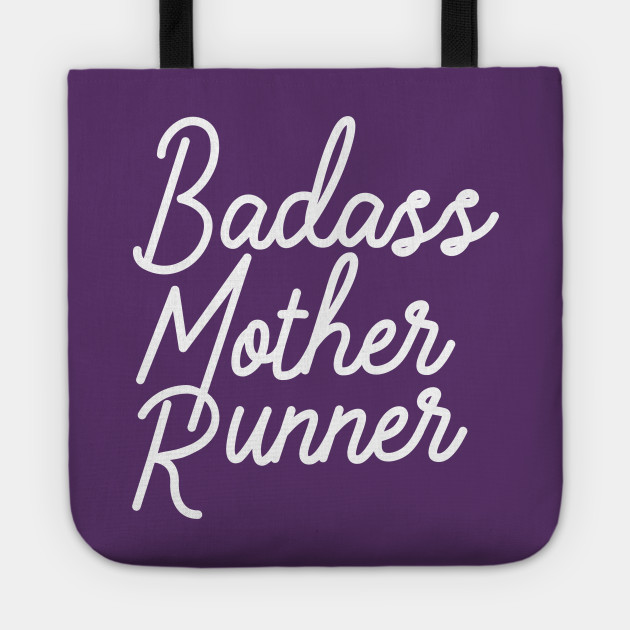 Badass Mother Runner.