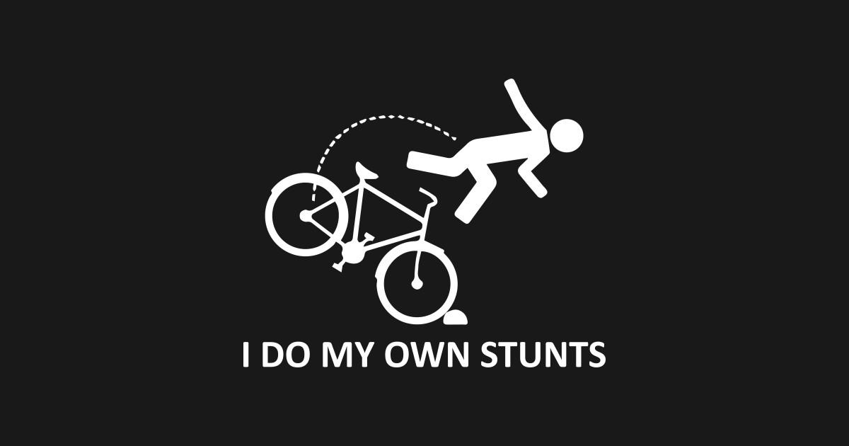 d31fb51231490 Funny I Do My Own Stunts Mountain Bike Shirt Gift Men Women by children393
