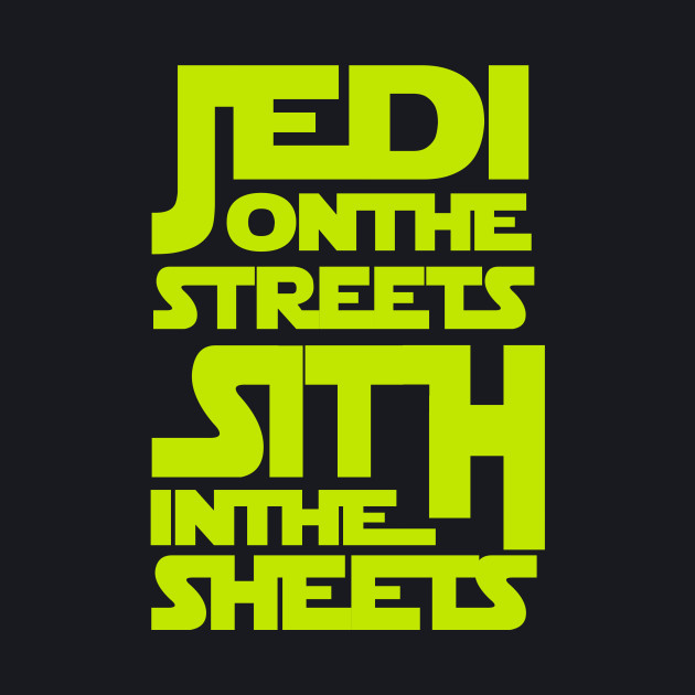 Jedi On The Streets Sith In The Sheets