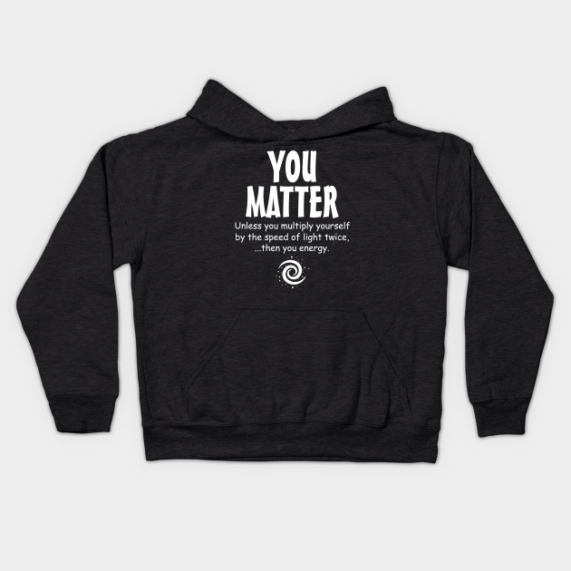 You Matter - You Energy funny science