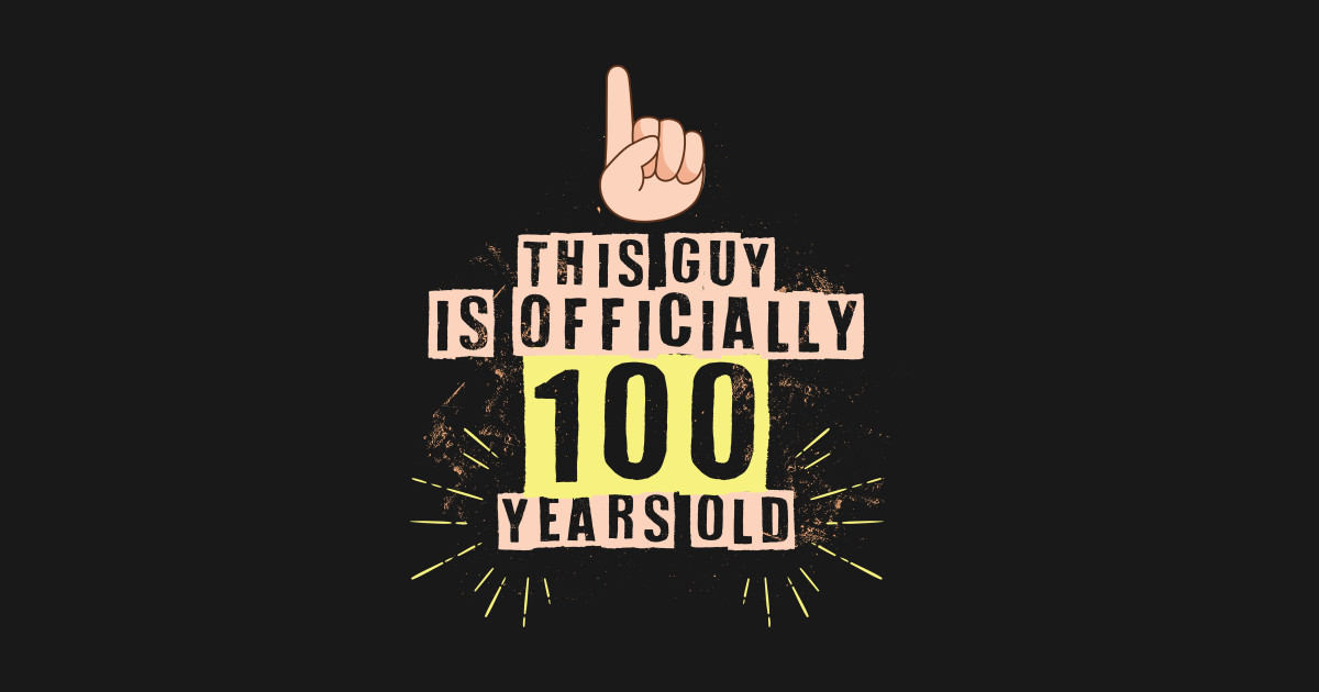 Mens This Guy Is Officially 100 Years Old 100th Birthday Shirt T