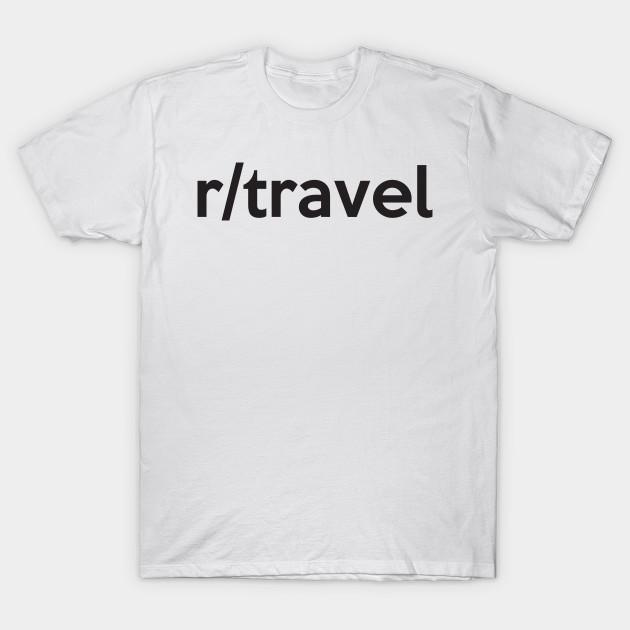 Rtravel Reddit T Shirt Teepublic