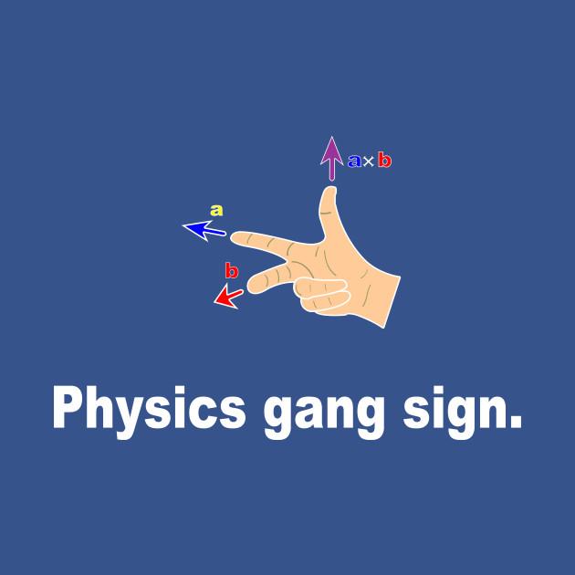 Physics gang sign