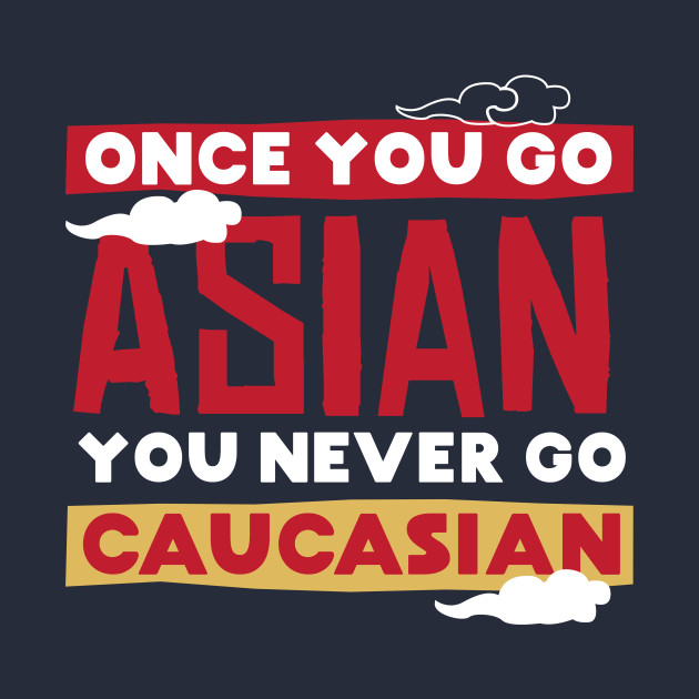 once-you-go-asian