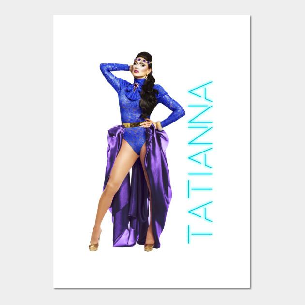 b77fa240 Tatianna - Rupaul Drag Race - Posters and Art Prints | TeePublic