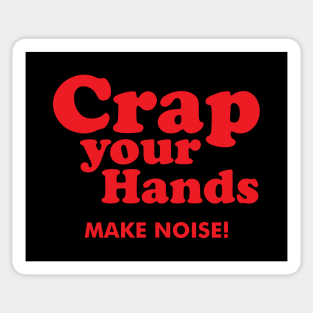 Clap Your Hands Stickers Teepublic Clap said i can make your hands clap somebody save your soul cause you've been sinning in the city i know too many troubles, all these lovers got you losin' know i can make your hands clap said i can make your hands clap every night when the stars come out am i the only living soul around? teepublic