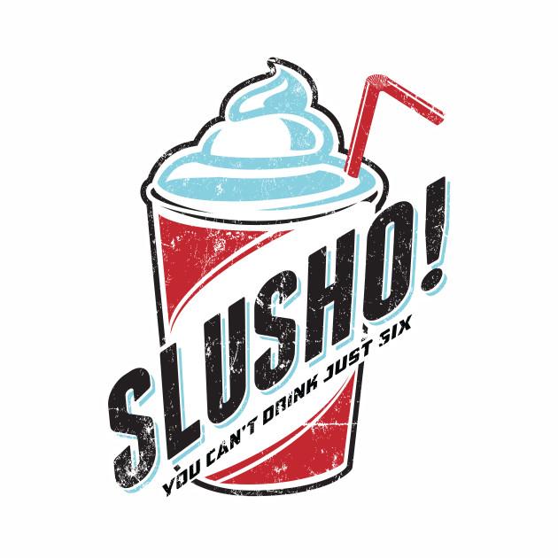 Slusho!